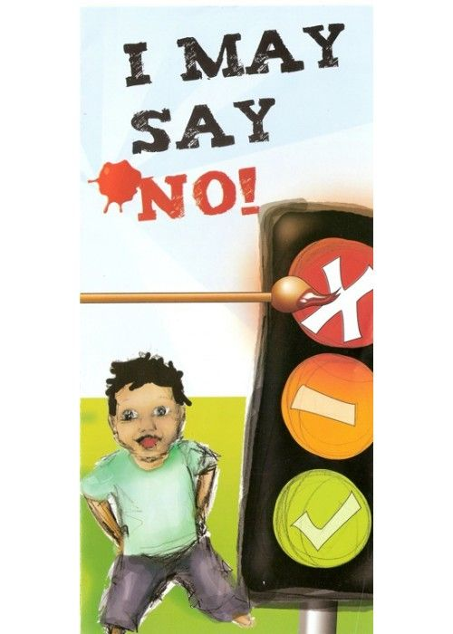 I may say no - pamphlet for children. Aimed at children to warn them about the danger of being molested. What should they look out for? Which parts of my body is safe for others to touch and what parts are completely off-limits? Available in various languages