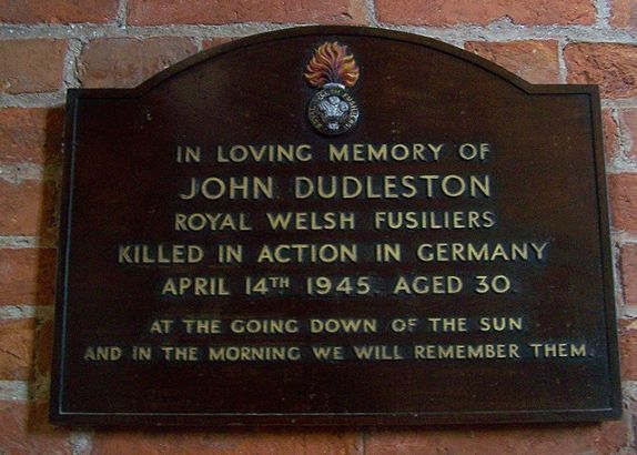 Shropshire, Whixall  John Dudleston, Royal Welsh Fusiliers, killed in action in Germany 1945 aged 30.