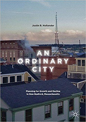 An ordinary city : planning for growth and decline in New Bedford, Massachusetts