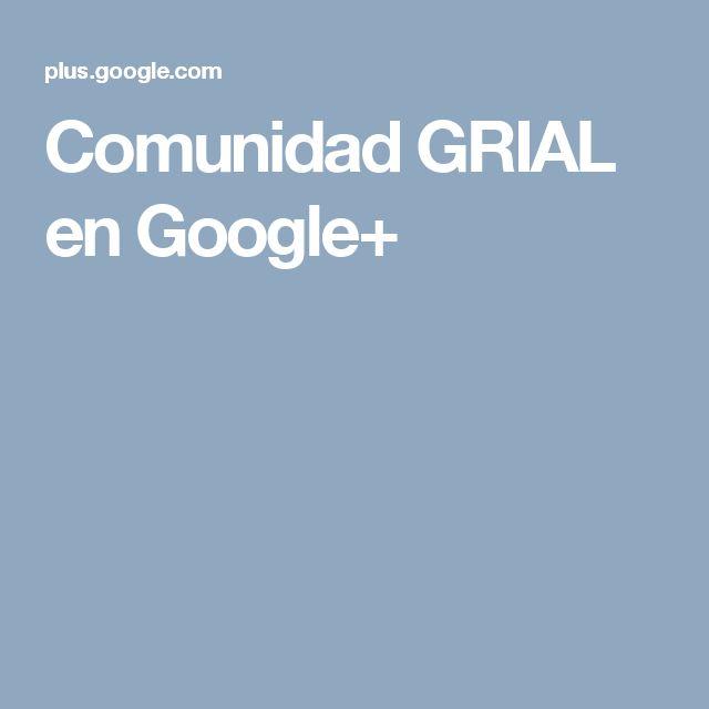 Comunidad GRIAL en Google+