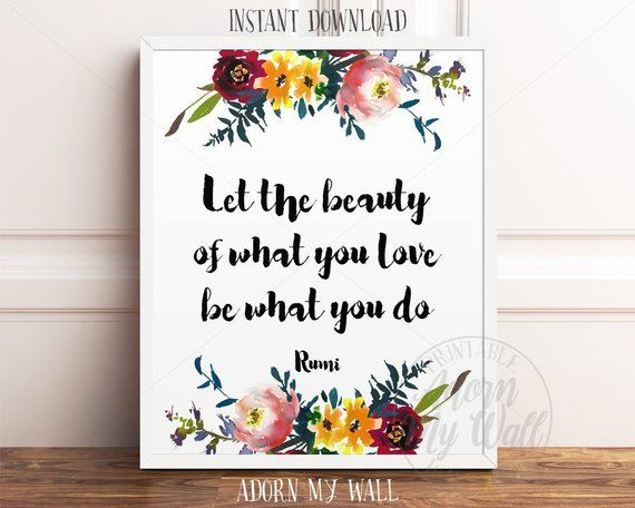 Rumi Wall Art Rumi Quote Rumi Print Let The Beauty Of What You Love Be What You Do Inspirational Inspirational Wall Art Printable Wall Art Wall Printables