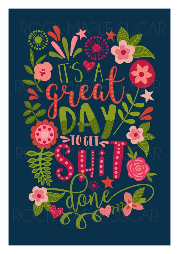 "Florale Illustration mit Motivationsspruch ""Es ist ein großartiger Tag, ..."" / motivation quote print ""It's a great day to get shit done"" made by Rock Maple Sugar via DaWanda.com"