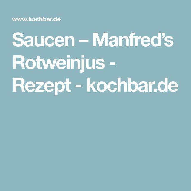 Saucen – Manfred's Rotweinjus - Rezept - kochbar.de