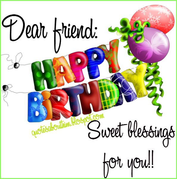 Happy Birthday Inspirational Quotes | Happy birthday dear friend | Inspirational quotes & Happy birthday ...