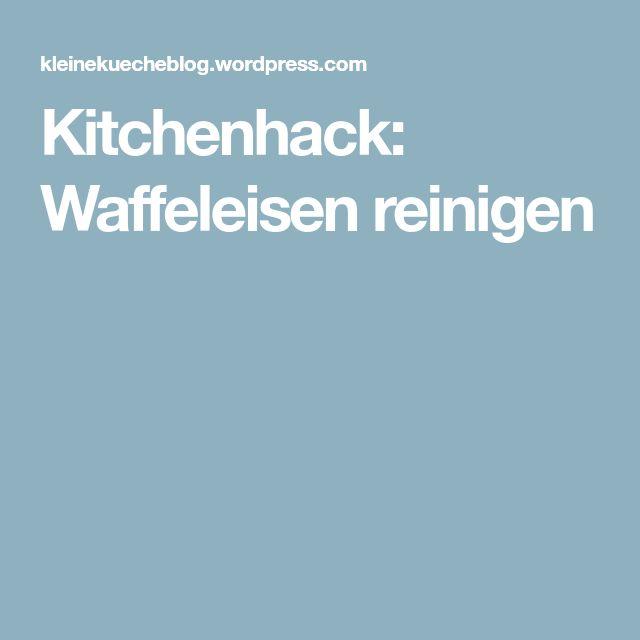 Kitchenhack: Waffeleisen reinigen