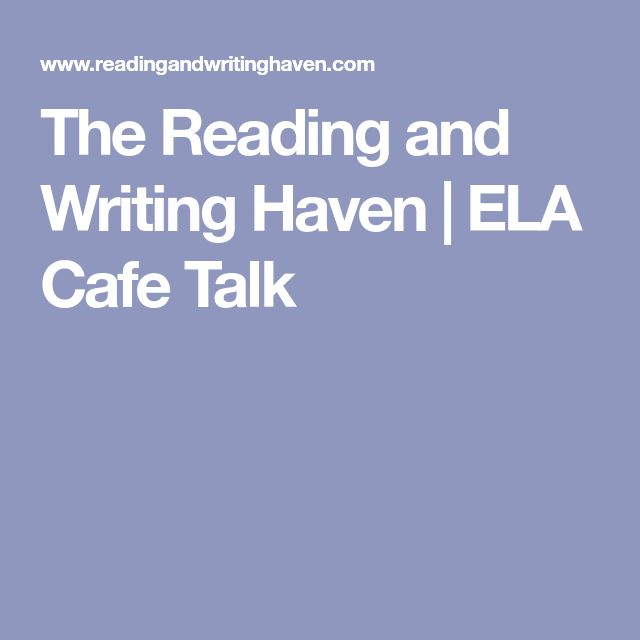 The Reading and Writing Haven | ELA Cafe Talk