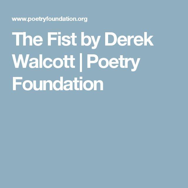 The Fist by Derek Walcott | Poetry Foundation