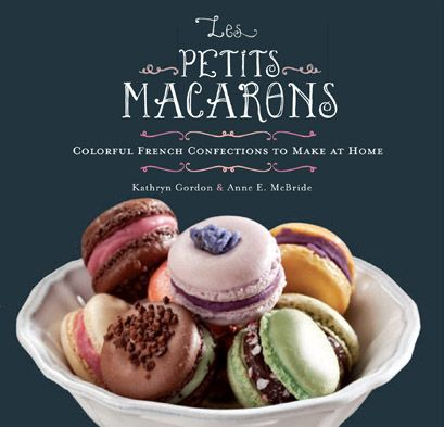 """""""Les Petits Macarons"""" by Kathryn Gordon and Anne E. McBride."""