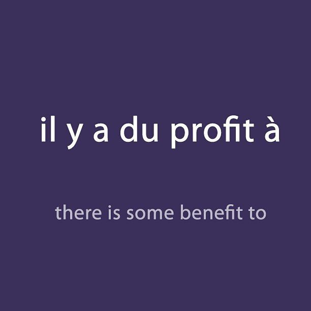 #French expression of the day:(il y a du profit à - there is some benefit to) . Audio available with the newsletter. Link available in the bio description