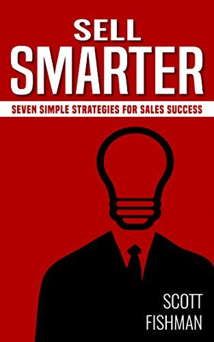 Sell Smarter: Seven Simple Strategies for Sales Success (30 Minute Sales Coach) ($0.99 to Free) #Kindle