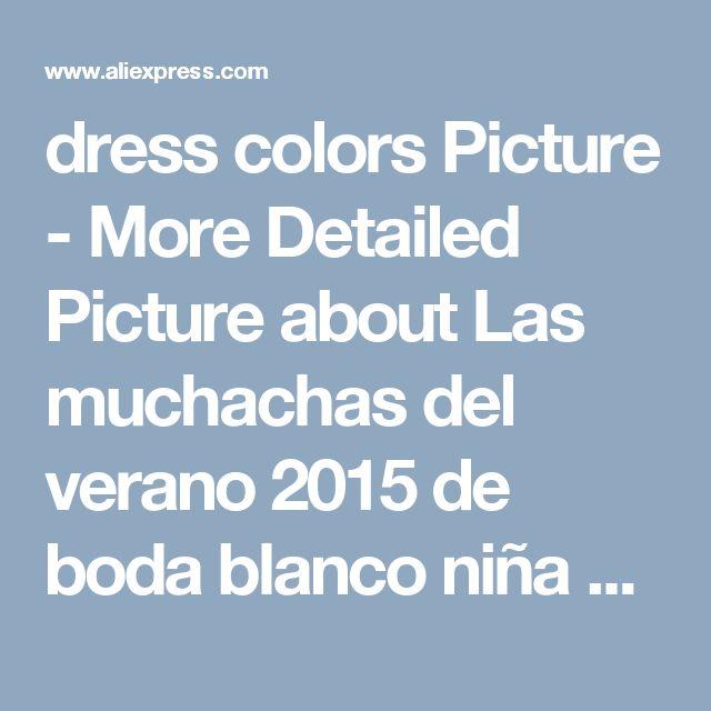dress colors Picture - More Detailed Picture about Las muchachas del verano 2015 de boda blanco niña de las flores princesa party tutu vestidos edad 3 14 años los niños vestidos para niñas Picture in Vestidos | Aliexpress.com | Alibaba Group