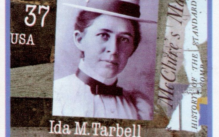 Ida Tarbell brought down, single-handedly, the first mega-corporation. Now that corporate morality has captured the White House we need her skills as never before.