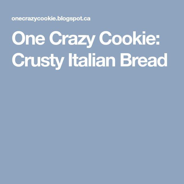 One Crazy Cookie: Crusty Italian Bread