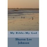 My Bible--My God (Kindle Edition)By Sharon Lee Johnson