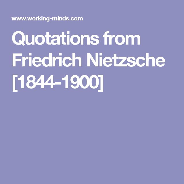 Quotations from Friedrich Nietzsche [1844-1900]