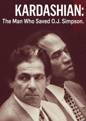 Kardashian: The Man Who Saved OJ Simpson (2016) - After O.J. Simpson was arrested for murder, some believe his attorney and confidant Robert Kardashian destroyed a bag of damning evidence.