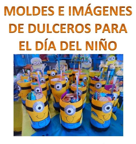 17 mejores ideas sobre Dulceros Dia Del Niño en Pinterest | Centro ...
