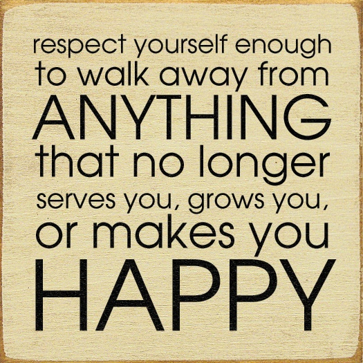 Respect yourself enough to walk away from anything that no longer serves you, grows you, or makes you happy: Words Of Wisdom, Remember This, Walks, Happy Quotes, Respect Yourself, Respectyourself, Life Mottos, Inspiration Quotes, Quotes About Life