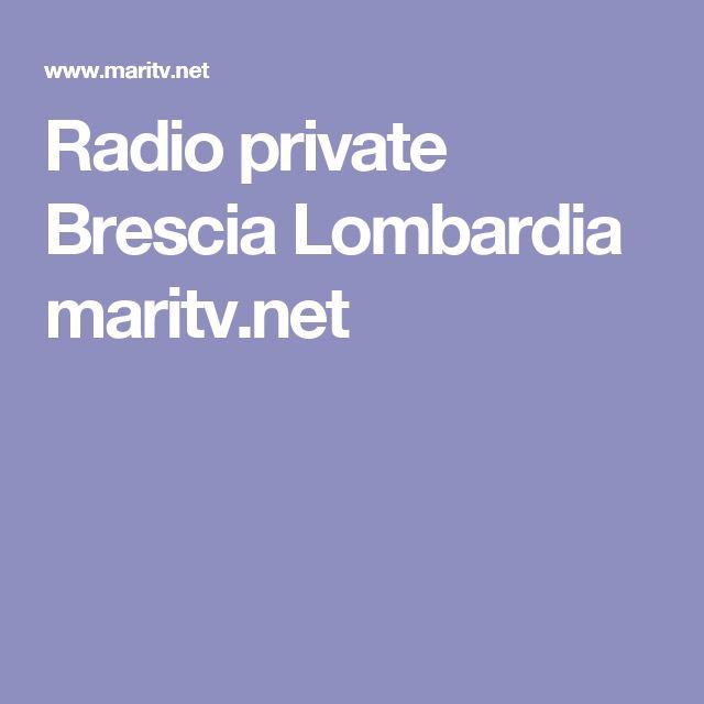 Radio private Brescia Lombardia maritv.net