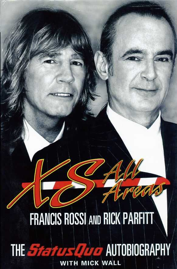 Francis Rossi & Rick Parfitt with Mick Wall - XS All Areas