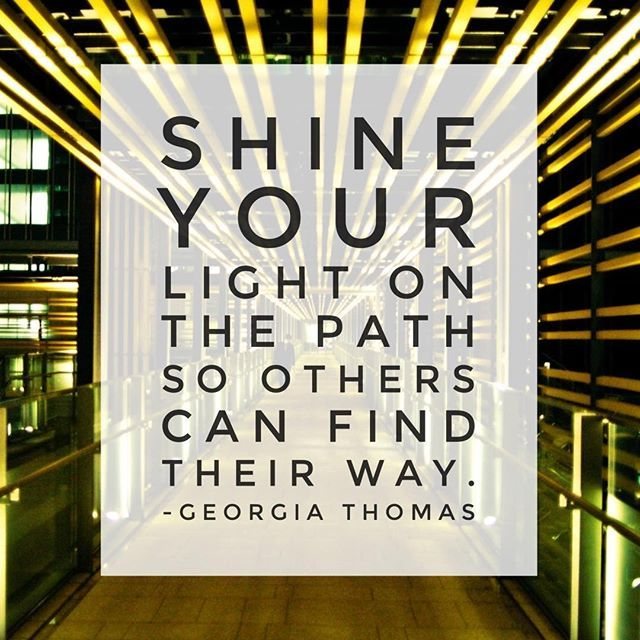 #shine #lightthepath #light #helpothers #encourage #guide #paths #quote…