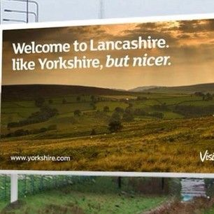 I love my home county! | 31 Signs You Grew Up In Lancashire | You have an inbuilt, irrational dislike of this entire neighbouring county.