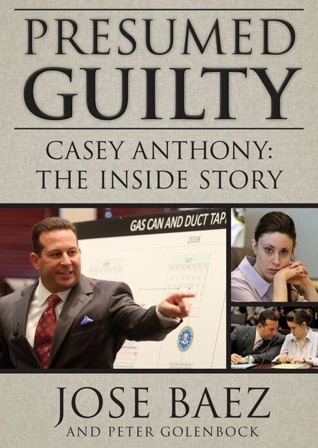 Jose Baez Says Murder Mom Casey Anthony NOT GUILTY But Crazy