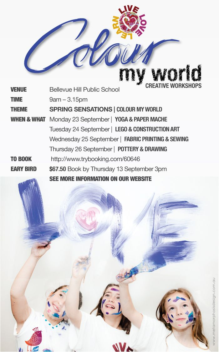 Live Love Learn | Early bird special on now | Creative Workshops for Children | September Holidays | Bellevue Hill Public School |  To Book: http://www.trybooking.com/60646