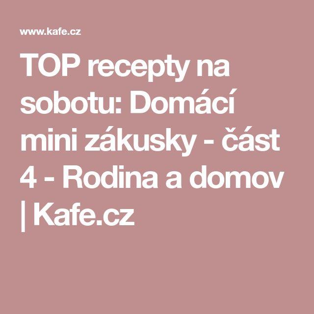 TOP recepty na sobotu: Domácí mini zákusky - část 4 - Rodina a domov   Kafe.cz
