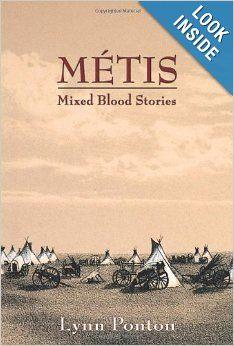 Metis: Mixed Blood Stories: Lynn Ponton: 9780865347915: Amazon.com: Books
