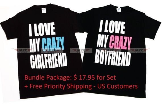 I love My Crazy Girlfriend + I Love My Crazy Boyfriend Couple T-Shirt - Unisex Adult (Men + Women Same Size) on Etsy, $17.95