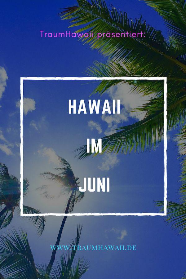 Hawaii im Juni – Wie Dich Hawaii im Juni verzaubern wird Was erwartet Dich auf Hawaii im Juni? Womit wird Dich diese Inselkette in diesem Monat verzaubern? Komme mit auf die Reise in eine andere Welt und entdecke Maui, Lanai, Kauai, Molokai, Oahu und Big Island #traumhawaii www.traumhawaii.de