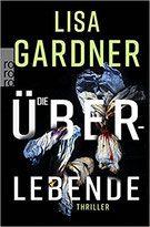 Buchvorstellung: Die Überlebende - Lisa Gardner - Thriller, Krimi, Psychothriller