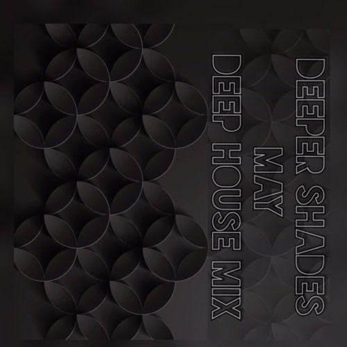DEEPER SHADES MAY MIX by Tamara Chetty on SoundCloud