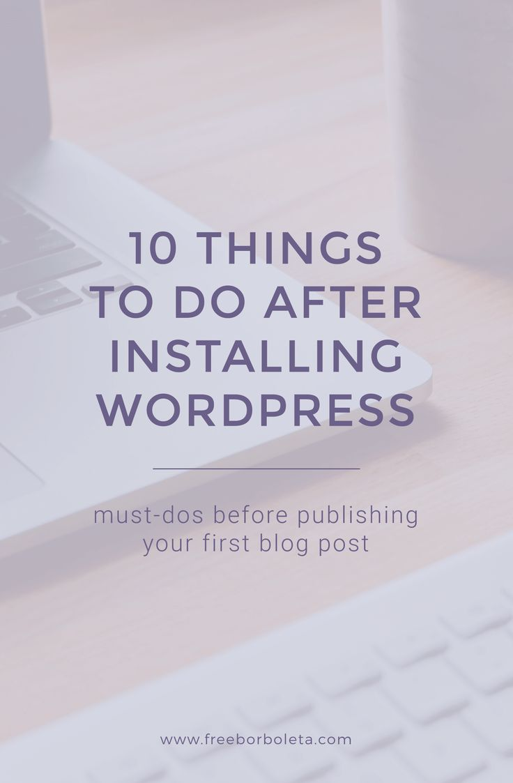 WordPress Tips for Beginners: 10 Things You MUST do after installing WordPress. Been blogging for a while? Still check out this list to make sure you blog is running smoothly!
