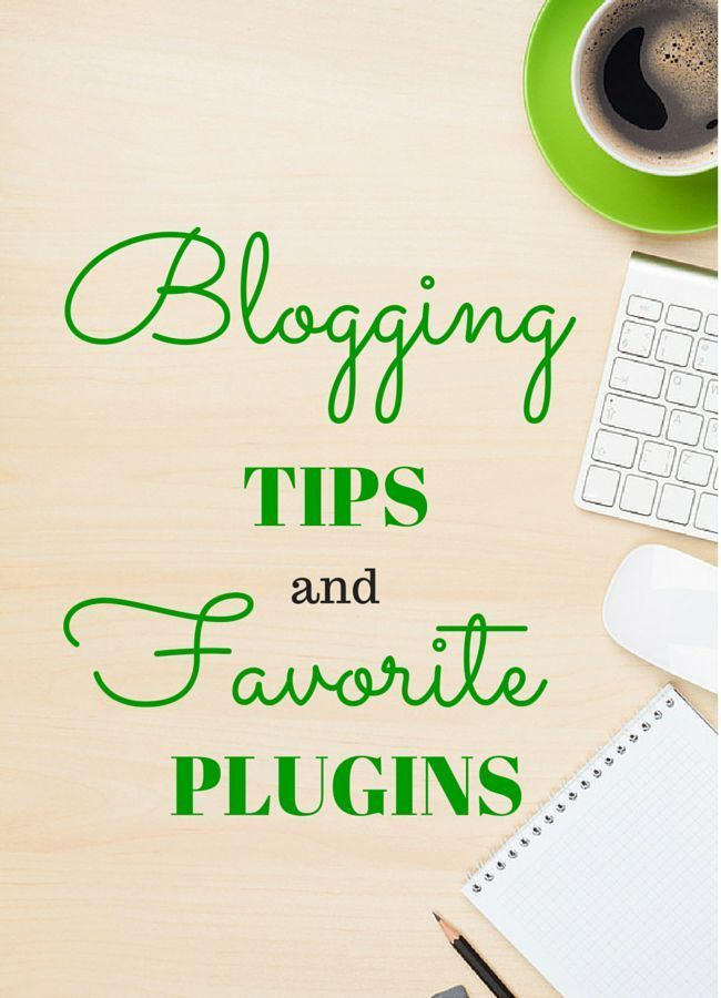 Blogging tips and favorite Wordpress Plugins
