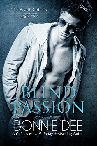 Blind Passion (Wyatt Brothers Book 1) by Bonnie Dee, http://www.amazon.com/dp/B00QGZDIPM/ref=cm_sw_r_pi_dp_SfxPub0N6K0TE