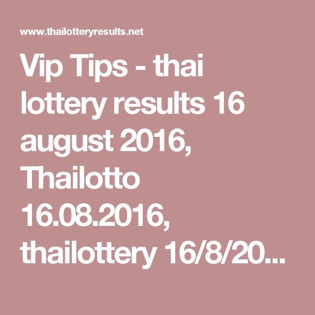 Vip Tips - thai lottery results 16 august 2016, Thailotto 16.08.2016,  thailottery