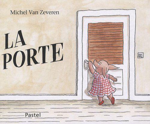 La Porte de Michel Van Zeveren
