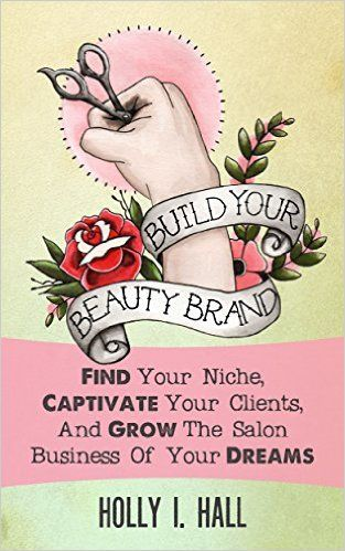 The gutsy girl's guide to D.I.Y. branding! This straightforward, down-to-earth book walks readers step by step through creating their own unique brand identity from scratch. Perfect for hairstylists, salon owners, booth renters, estheticians/MUAs, and nail techs.  Amazon.com: Build Your Beauty Brand: Find Your Niche, Captivate Your Clients, And Grow The Salon Business Of Your Dreams eBook: Holly I. Hall: Kindle Store
