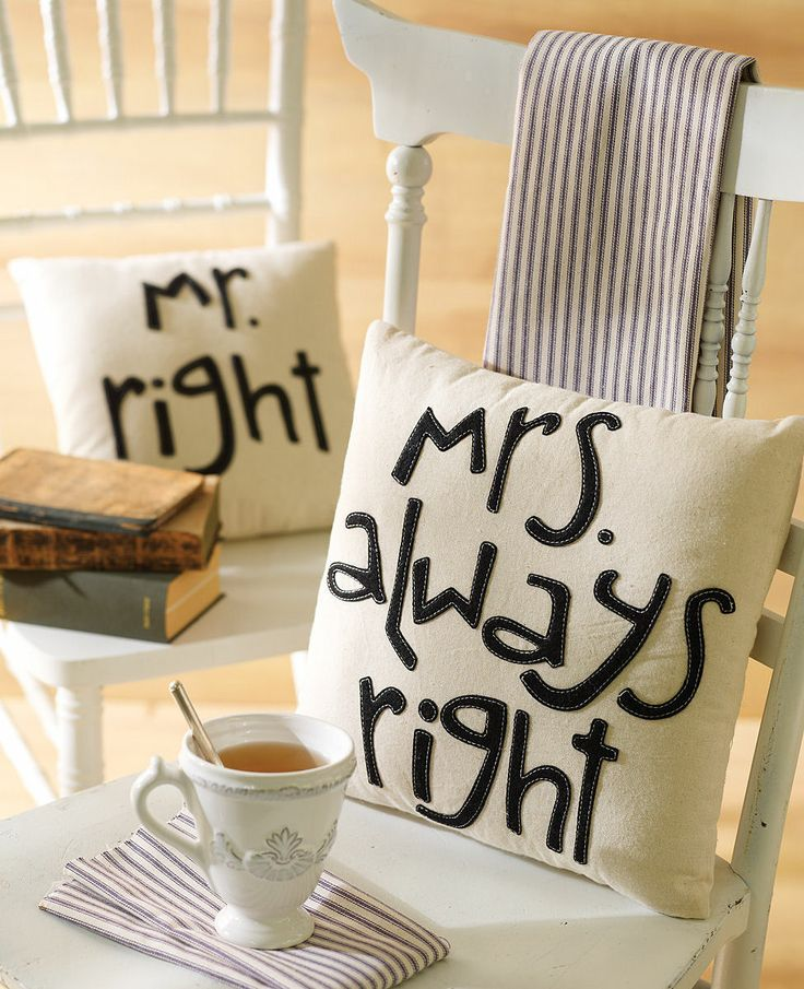 Mr. Right & Mrs. Always Right Throw Pillows <3 L.O.V.E.
