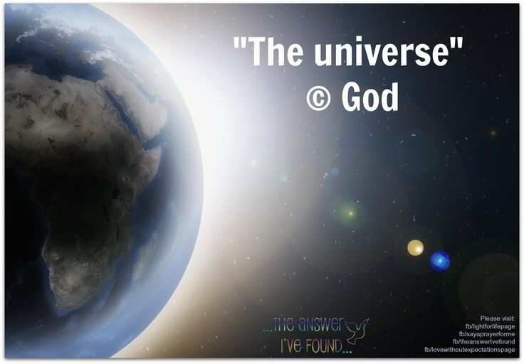 These days God is getting left out of the BIG picture and the SMALL pictures as people thank the universe. If you agree please share this on and remind people that the universe didn't create itself.   Have you had any thoughts about this?  ~Cam Richmond~