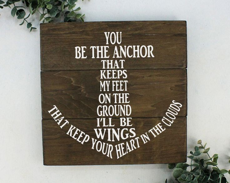 You be the anchor sign Romantic Gifts for Men Gift for husband Rustic Cabin Decor 5th Anniversary Gift for him rustic beach decor