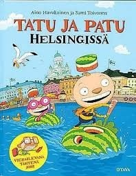 Tatu Ja Patu Helsingissä: Aino Havukainen and Sami Toivonen: 9789511262848: Amazon.com: Books