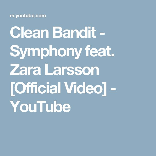 Clean Bandit - Symphony feat. Zara Larsson [Official Video] - YouTube
