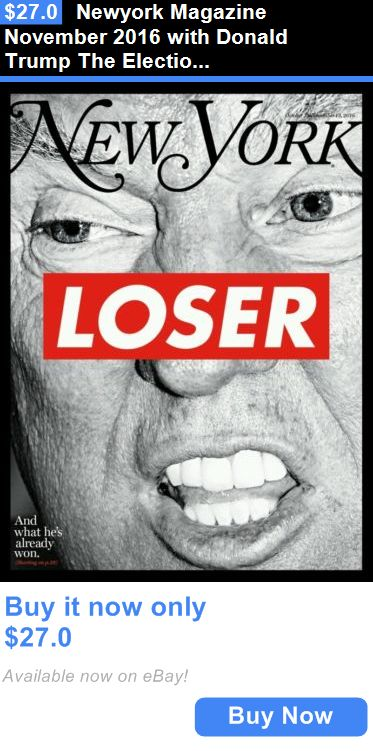 Magazines: Newyork Magazine November 2016 With Donald Trump The Election Issue BUY IT NOW ONLY: $27.0