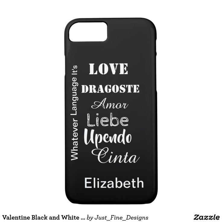 Valentine Black and White to personalize iPhone 8/7 Case Love  in any language to personalize iPhone 8/7 Case. (other sizes available) A valentine case to carry with you everywhere and remind you of your loved one.