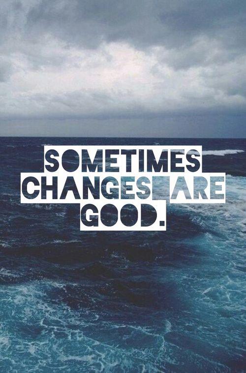 A veces los cambios son buenos