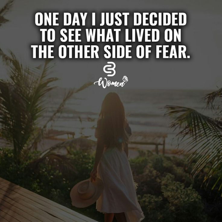 Other side of fear...