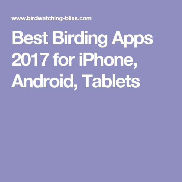 Best Birding Apps 2017 for iPhone, Android, Tablets